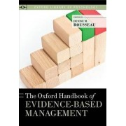 The Oxford Handbook of Evidence-Based Management by Denise M. Rousseau