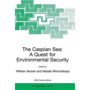 The Caspian Sea: Proceedings of the NATO Advanced Research Workshop, Venice, Italy, 15-19 March 1999 by William L. Ascher