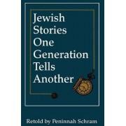 Jewish Stories One Generation Tells Another by Peninnah Schram