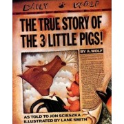 The True Story of the 3 Little Pigs by Jon Scieszka