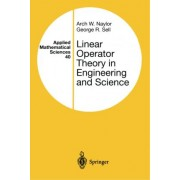 Linear Operator Theory in Engineering and Science by Arch W. Naylor