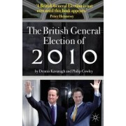 The British General Election of 2010 by Dennis Kavanagh