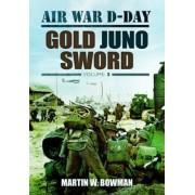Air War D-Day: Gold Juno Sword: Volume 5 by Martin Bowman