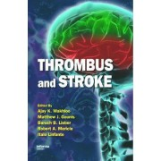 Thrombus and Stroke by Ajay K. Wakhloo