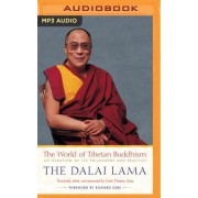 The World of Tibetan Buddhism by His Holiness Dalai Lama