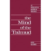 The Mind of the Talmud by David Kraemer