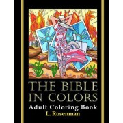 The Bible in Colors: Adult Coloring Book by L Rosenman