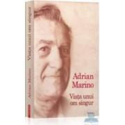 Viata unui om singur - Adrian Marino