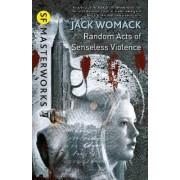 Random Acts of Senseless Violence by Jack Womack