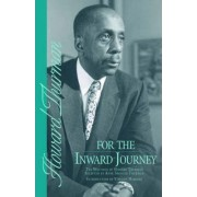 For the Inward Journey by Howard Thurman