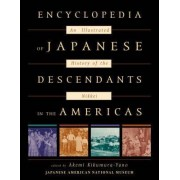 Encyclopedia of Japanese Descendants in the Americas by Akemi Kikumura-Yano