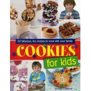 Cookies for Kids!: Fabulous Fun Recipes to Cook with Your Family