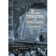 Music, Theater, and Cultural Transfer by Annegret Fauser