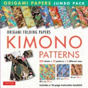 Origami Paper Jumbo Pack: Kimono Patterns: 16-Page Book, 300 Folding Sheets in 3 Sizes (6 Inch; 6 3/4 Inch and 8 1/4 Inch)