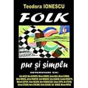 Folk pur si simplu - Teodora Ionescu