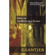 DeKok and the Death of a Clown by Albert C. Baantjer