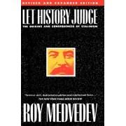 Let History Judge by Roy Medvedev