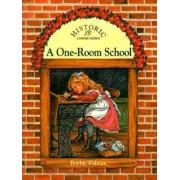 One Room School by Bobbie Kalman