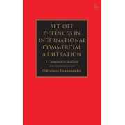 Set-Off Defences in International Commercial Arbitration by Christiana Fountoulakis