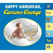 Happy Hanukkah, Curious George by H A Rey