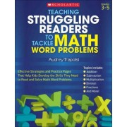 Teaching Struggling Readers to Tackle Math Word Problems by Audrey Trapolsi