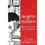 Daughters of Decadence by Elaine Showalter
