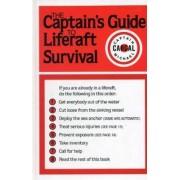 The Captains' Guide to Liferaft Survival by Michael Cargal