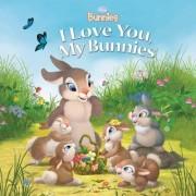 Disney Bunnies I Love You, My Bunnies by Disney Book Group