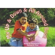 My Up and Down and All Around Book by Marjorie W. Pitzer