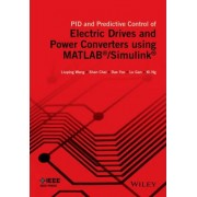 PID and Predictive Control of Electrical Drives and Power Converters Using MATLAB / Simulink by Liuping Wang