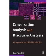 Conversation Analysis and Discourse Analysis by Robin Wooffitt