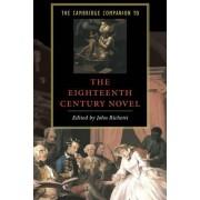 The Cambridge Companion to the Eighteenth-Century Novel by John Richetti