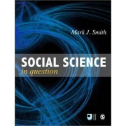 Social Science in Question by Mark J. Smith