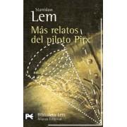 Mas Relatos Del Piloto Pirx / More Tales of Pirx the Pilot by Stanislaw Lem
