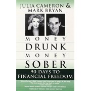 Mark Bryan Money Drunk/Money Sober: 90 Days to Financial Freedom
