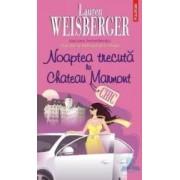 Noaptea Trecuta La Chateau Marmont - Lauren Weisberger
