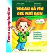 Vreau sa fiu cel mai bun - Clasa 3 - Maria Petrache