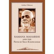 Ramana Maharshi and the Path of Self-Knowledge by Arthur Osborne