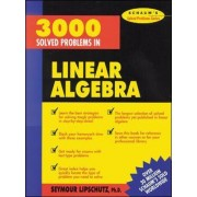 3000 Solved Problems in Linear Algebra by Seymour Lipschutz