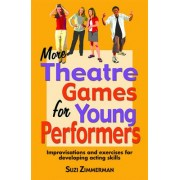 More Theatre Games for Young Performers by Suzi Zimmerman