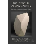 The Literature of Melancholia by Prof. Martin Middeke