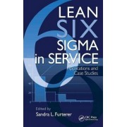 Lean Six Sigma in Service by Sandra L. Furterer