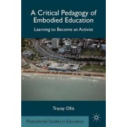 A Critical Pedagogy of Embodied Education by Tracey Ollis