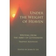 Under the Weight of Heaven by John B Lee