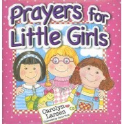 Prayers for Little Girls by C. Larsen