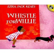 Whistle for Willie by Ezra Jack Keats