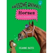 Awesome Animals Horses by Dianne Bates