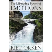 Liberating Power of Emotions by Riet Okken
