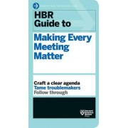 HBR Guide to Making Every Meeting Matter (HBR Guide Series) by Harvard Business Review