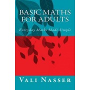 Basic Maths for Adults by Vali Nasser